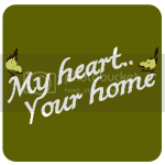 My Heart, Your Home