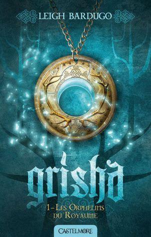 Les Orphelins du Royaume (Grisha, #1)