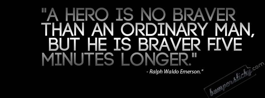 Quotes About Brave Heroes 32 Quotes
