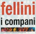 I Compani - 'Fellini'
