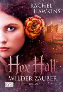 Wilder Zauber / Hex Hall Bd.1 - Hawkins, Rachel