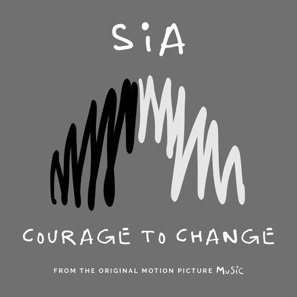 """Sia - Courage to Change (From the Motion Picture """"Music"""") 