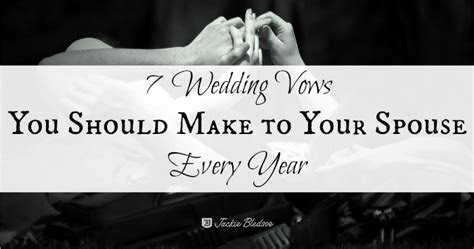 7 Wedding Vows You Should Make to Your Spouse Every Year