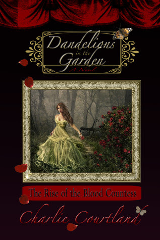 Dandelions in the Garden (Countess Elizabeth Bathory, #1)