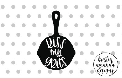 Download Kiss My Grits Farmhouse Svg Dxf Eps Png Cut File Cricut Silhouette Free