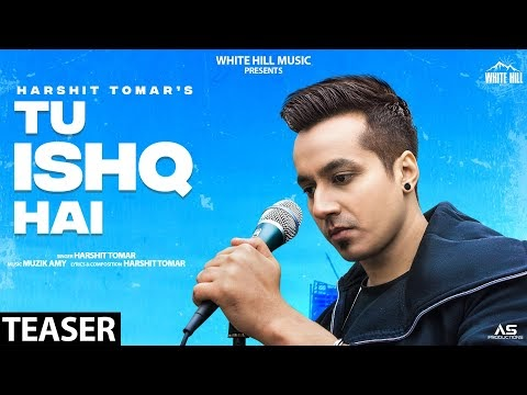Tu Ishq Hai New Song Lyrics 2020 - Harshit Tomar