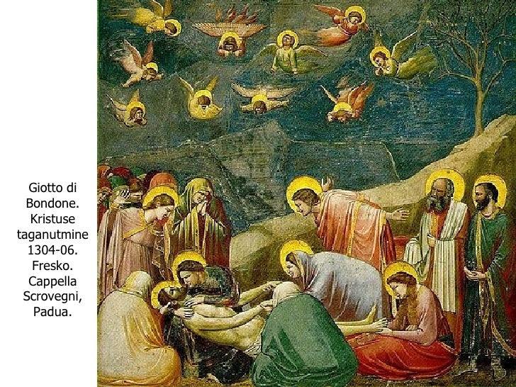 Giotto di Bondone. Kristuse taganutmine 1304-06. Fresko. Cappella Scrovegni, Padua.