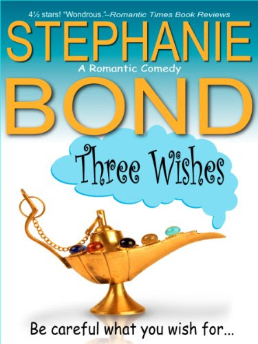 Three Wishes (a romantic comedy) by Stephanie Bond