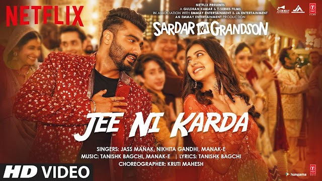 Jee Ni Karda   Sardar Ka Grandson   Arjun Kapoor, Rakul Preet  Jass Manak,Manak -E , Tanishk B - Jass Manak, Manak -E , Nikhita Gandhi Lyrics in hindi