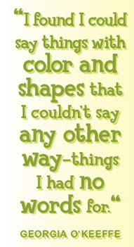 I Found I Could Say Things With Color And Shapes Art Quote