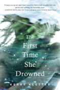 Title: The First Time She Drowned, Author: Kerry Kletter