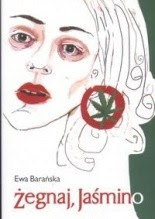 Żegnaj, Jaśmino - Ewa Barańska