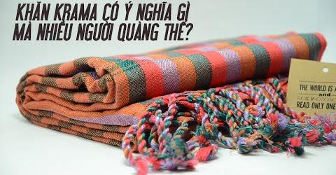 Ý nghĩa khăn rằn Krama (khăn rằn Cambodia)