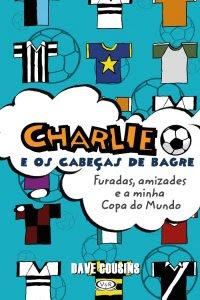 Charlie e os cabeças de bagre, livro, infantil, futebol