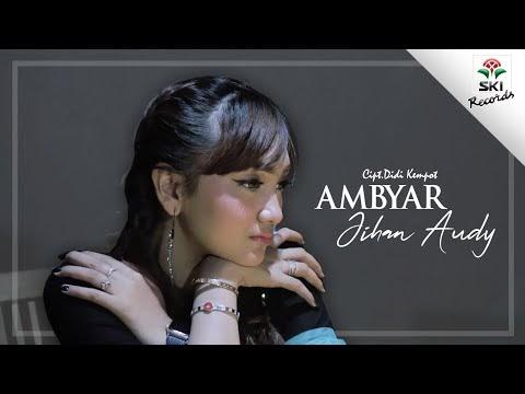Lirik Lagu Jawa Jihan Audy Ambyar Lirik Lagu Video Musik