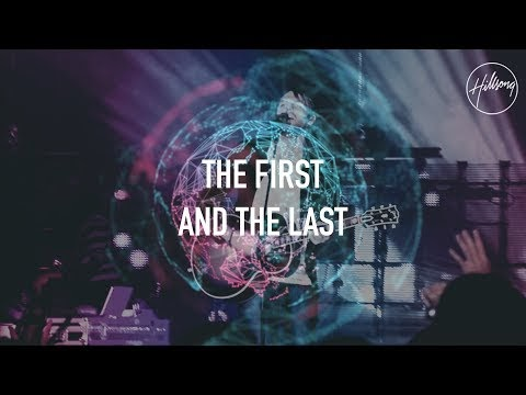 The First and The Last Lyrics - Hillsong Worship