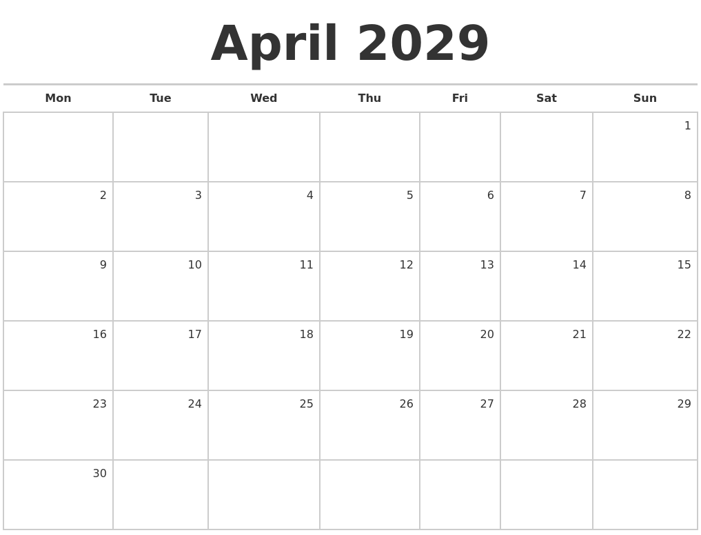 april 2029 blank monthly calendar monday start