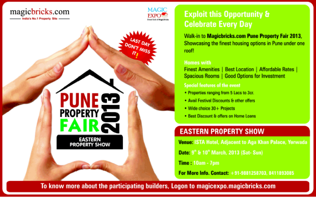 Last Day Today! Magicbricks East Pune Property Exhibition - Pune Property Fair 2013 - ISTA Hotel Adjacent to Aga Khan Palace Nagar Road Pune