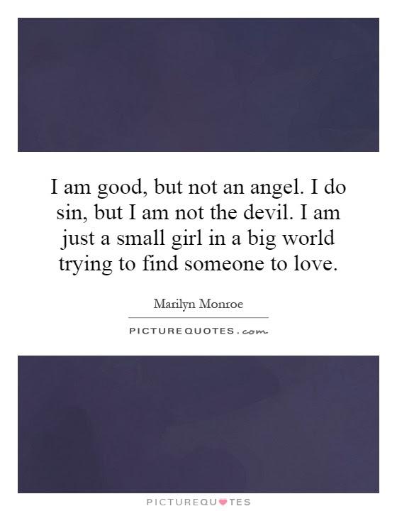 I Am Good But Not An Angel I Do Sin But I Am Not The Devil I