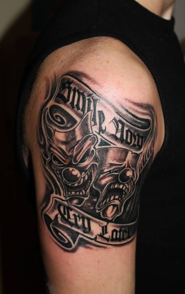 Mask Tattoo With Smile Now Cry Later Wording