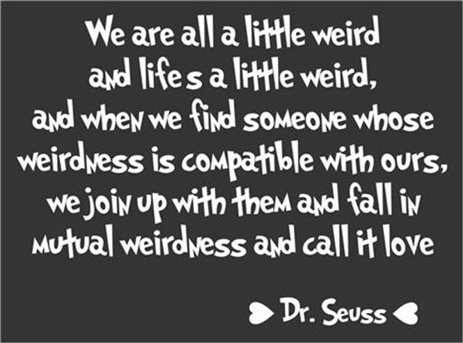Quotes About Being A Little Weird 30 Quotes