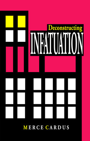 Deconstructing INFATUATION