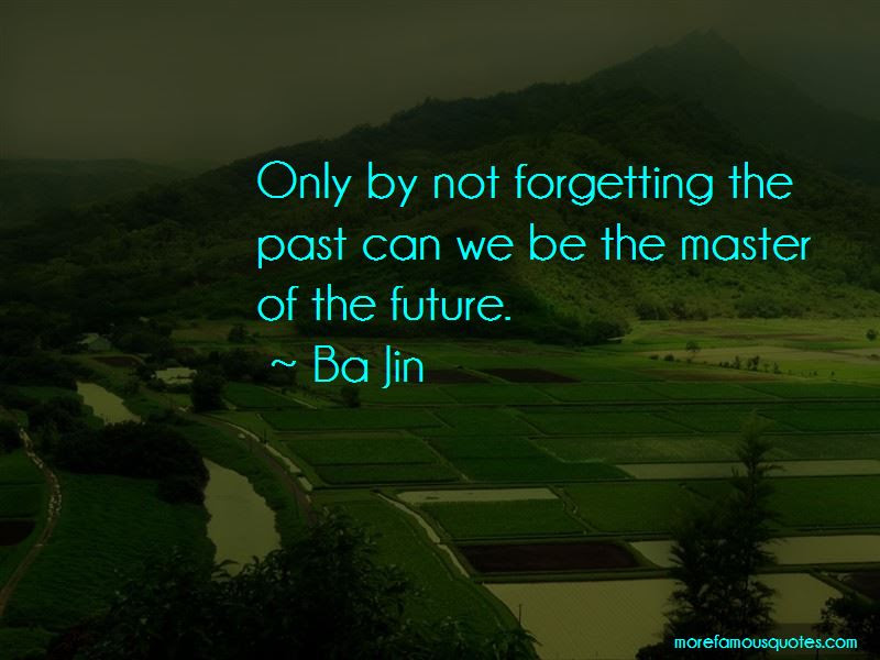 Quotes About Not Forgetting The Past Top 20 Not Forgetting The Past