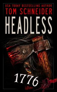 Headless 1776 by Tom Schneider