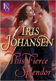 This Fierce Splendor by Iris Johansen: NOOK Book Cover