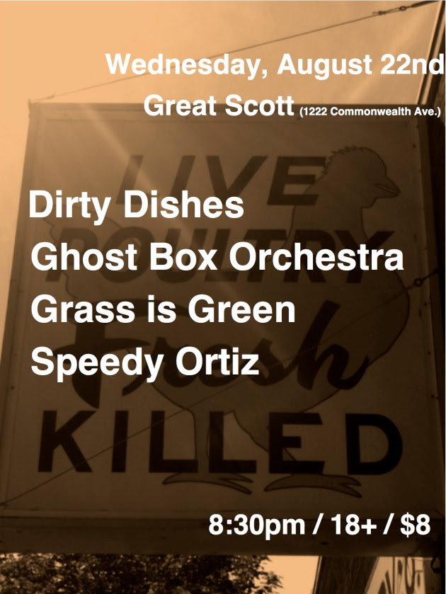 Dirty Dishes, Ghost Box Orchestra, Grass Is Green, Speedy Ortiz at Great Scott, Boston, Aug. 22