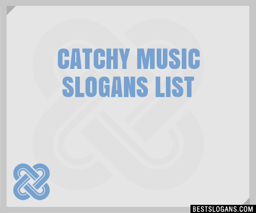 30 Catchy Music Slogans List Taglines Phrases Names 2020