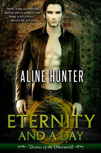 Eternity and a Day (Desires of the Otherworld) by Aline Hunter