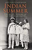 Book Review: Indian Summer: The Secret History Of The End Of An Empire By Alex Von Tunzelmann