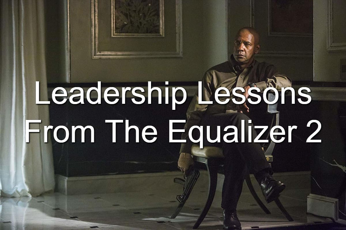 Quotes And Leadership Lessons From The Equalizer 2 Joseph Lalonde