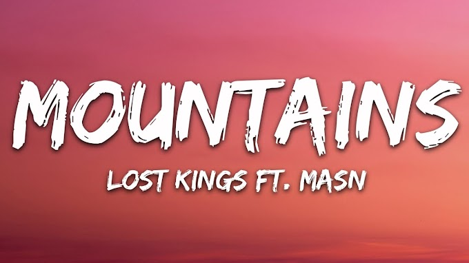 Lost Kings - Mountains (Lyrics) ft. MASN