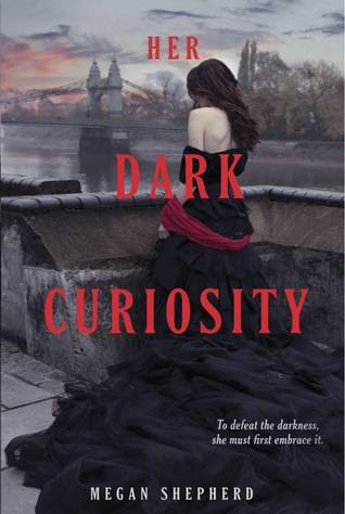 Her Dark Curiosity (The Madman's Daughter, #2)