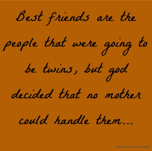 Best Friends Quotes Funny Best Friends Quotes Facebook Quotes