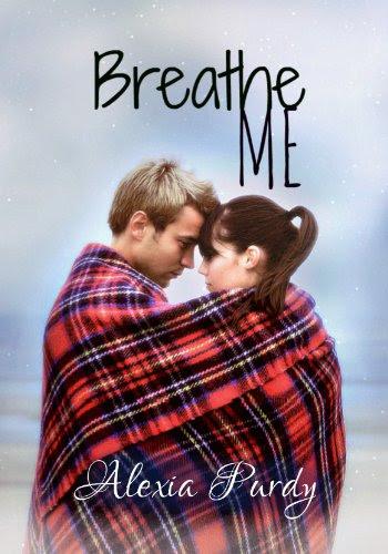 Breathe Me by Alexia Purdy