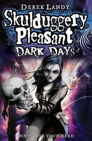Skuldugery Pleasant: Dark Days by Derek Landy