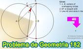 Problema de Geometría 182 (ESL): Circunferencias Secantes, Tangente, Diámetro, Cuerda, Angulo.