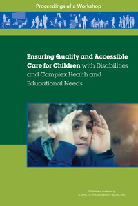 Cover Image: Ensuring Quality and Accessible Care for Children with Disabilities and Complex Health and Educational Needs: