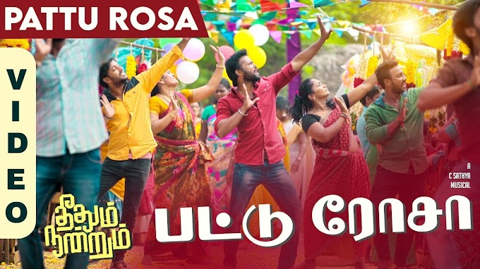 Theethum Nandrum | Pattu Rosa Official Video Song