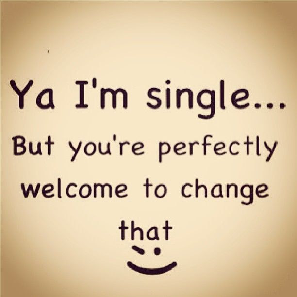 Im Single You Can Change That Pictures Photos And Images For