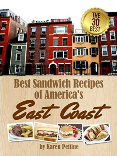 Best Sandwich Recipes of America's East Coast: The 30 Best Sandwiches (Simple Sandwich Recipes Book 1)