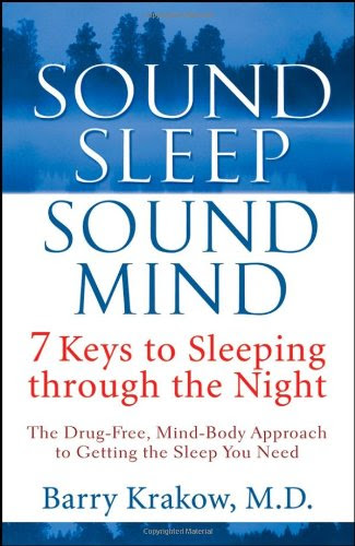 Sound Sleep, Sound Mind: 7 Keys to Sleeping Through the Night by Barry Krakow, M.D.