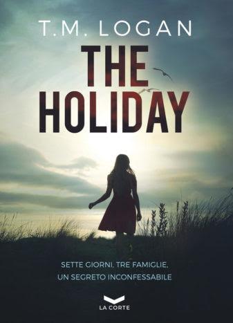 The Holiday, T.M. Logan, La Corte Editore