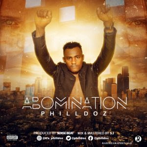Download Music Mp3:- Philldoz – Abomination