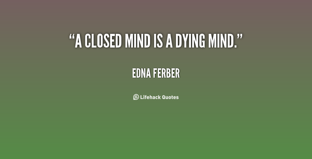 Quotes About Close Minded 36 Quotes