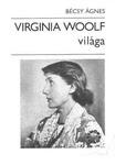 Bécsy Ágnes: Virginia Woolf világa