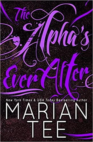 The Alpha's Ever After - (Werewolf Romance) (Ilie and Soleil Book 2) by Marian Tee